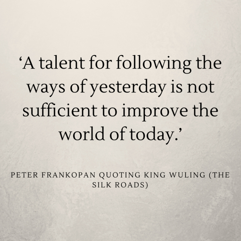 'A talent for following the ways of yesterday is not sufficient to improve the world of today._