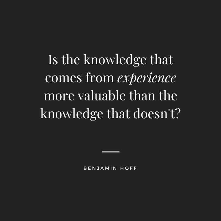Is the knowledge that comes from experienc,but to createsomethingthat will.
