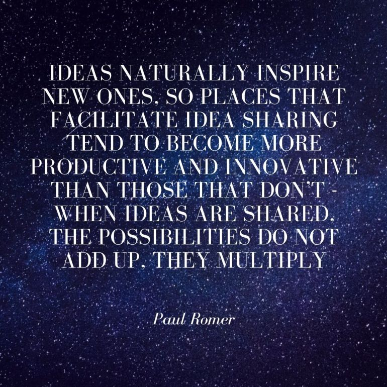 Ideas naturally inspire new ones, so places that facilitate idea sharing tend to become more productive and innovative than those that don't - when ideas are shared, the possibilities do not add up, they multiply